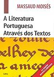 Literatura Portuguesa Através dos Textos _Edição Revista: Literatura Portuguesa Através dos Textos _Edição Revista