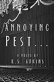 Annoying Pest...