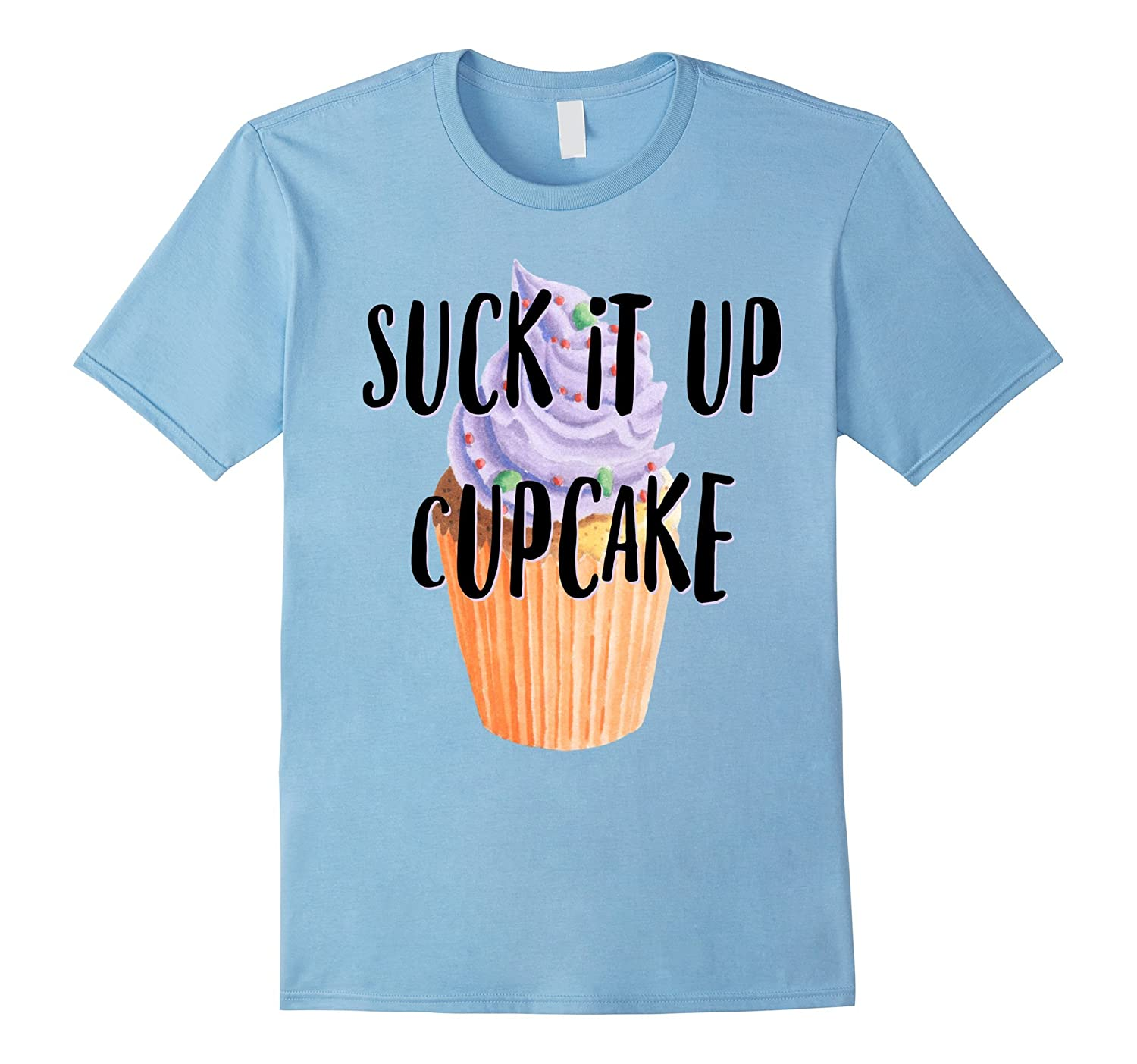Cupcakes Shirt Suck It Up Cupcake Watercolor Food Funny Cute-RT