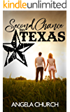 Second Chance From Texas: A Clean Single Dad Second Chance Romance