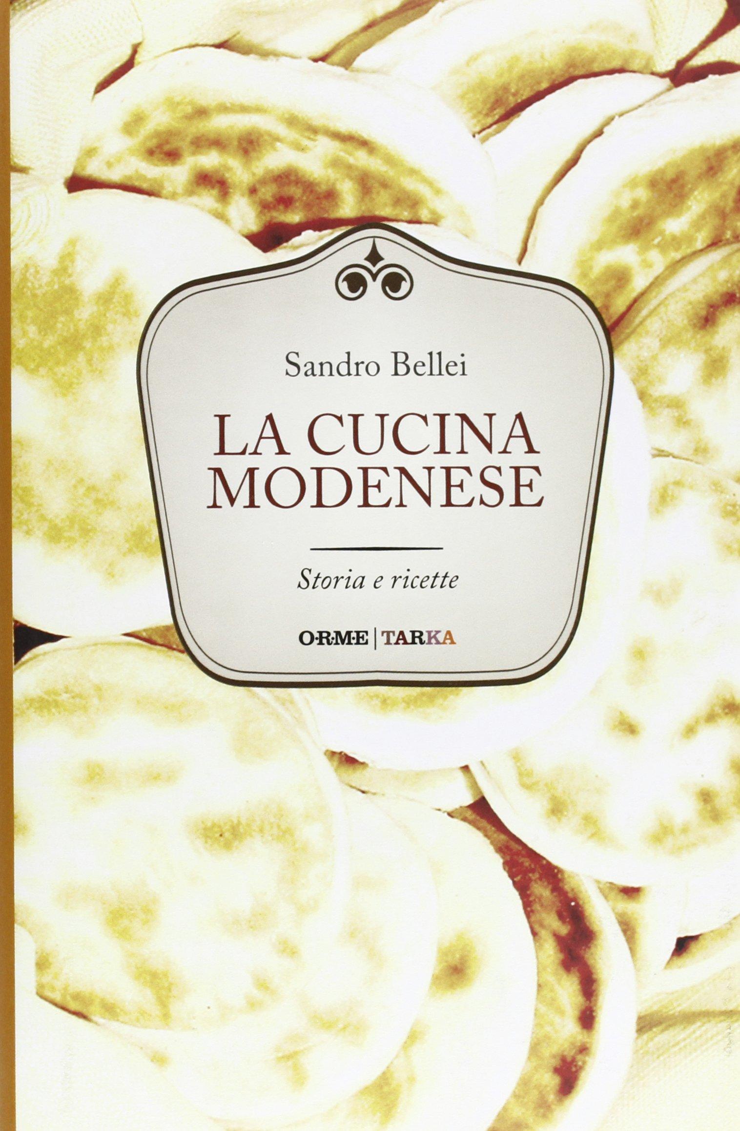 La cucina modenese. Storia e ricette: Amazon.de: Sandro Bellei: Bücher