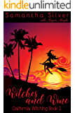 Witches and Wine (A Paranormal Cozy Mystery) (California Witching Book 1)