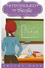 Strangled by Simile (Chalkboard Outlines Book 3) Kindle Edition