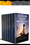 Self Healing for Body, Mind and Spirit: 6 Books in 1: Chakras Awakening - Reiki - An Empowered Empath - Vagus Nerve…