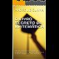 O LIVRO SECRETO DA MATEMÁTICA: Obtenha Vantagens Desenvolvendo a Habilidade de Fazer Operações Matemáticas de Modo Simplificado, sem Calculadora! (Engenharia Humana 5)