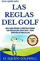 Guía Rápida Sobre Las  Reglas Del Golf: Una