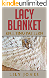 Lacy Blanket: Knitting Pattern