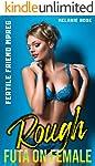 Rough Futa on Female: Fertile Friend Mpreg (English Edition)