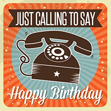 Distinkt Cards Just Calling To Say Happy Birthday Card Amazon Co Uk