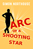 Arc Of A Shooting Star (The Shooting Star Series Book 1)