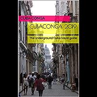 CubaConga 2019: The underground Cuba travel guide (English Edition)