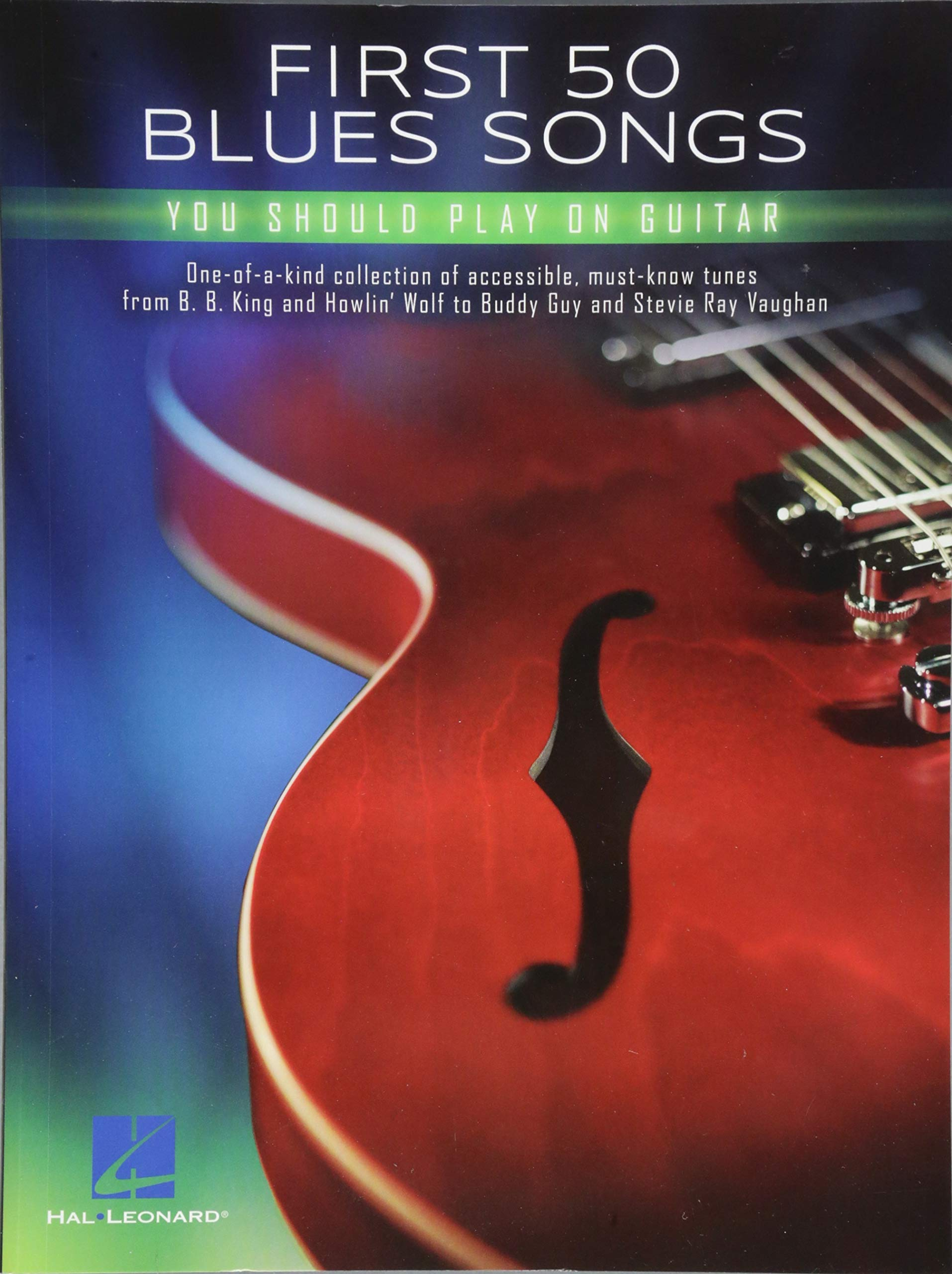 First 50 Blues Songs You Should Play on Guitar: Amazon.es: Hal ...