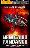 New Cairo Fandango: Jane Poole Genesis Part Three: (A Science Consortium Novel)