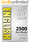 ENGLISH (TOEFL - TOEIC - IELTS) - 2500 Key Words - Interactive Quiz Book + Flash Cards + Online - Intermediate/Advanced. A powerful method to learn the vocabulary you need. (English Edition)