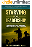 Starving for Leadership: Unconventional Warfare, Special Forces and Startups