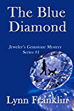 The Blue Diamond: Jeweler's Gemstone Mystery Series #1 (Jeweler's Gemstone Mysteries)