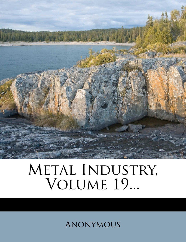 Metal Industry, Volume 19... ebook