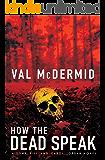 How the Dead Speak (Tony Hill and Carol Jordan Mysteries Book 11) (English Edition)