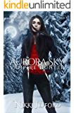 True North: A Paranormal Vampire Romance Mystery (Aurora Sky: Vampire Hunter Book 6)