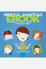 Mindful Mantras Collection #1: Help kids regulate their feelings! Kindle Edition