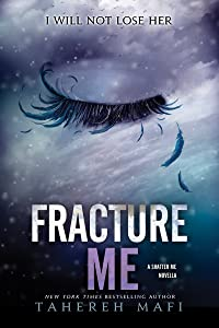 Fracture Me (Shatter Me Book 2)