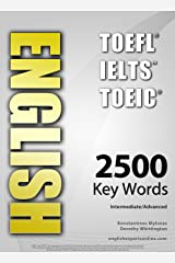 ENGLISH (TOEFL - TOEIC - IELTS) - 2500 Key Words - Interactive Quiz Book + Flash Cards + Online - Intermediate/Advanced. A powerful method to learn the vocabulary you need. Kindle Edition