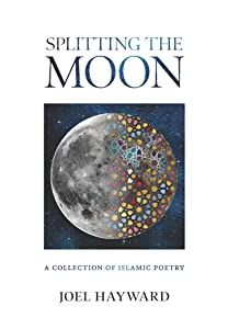 Splitting the Moon: A Collection of Islamic Poetry