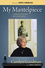 My Mantelpiece: A Memoir of Survival and Social Justice Kindle Edition