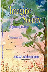 IMAGINE SOCIETY: A POEM A DAY - Volume 6 (Jean Mercier's A Poem A Day) Kindle Edition