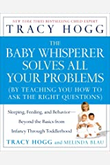 The Baby Whisperer Solves All Your Problems: Sleeping, Feeding, and Behavior--Beyond the Basics Kindle Edition