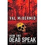 How the Dead Speak (Tony Hill / Carol Jordan Book 11)