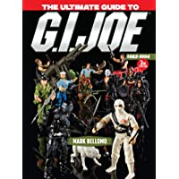 The Ultimate Guide to G.I. Joe, 1982-1994