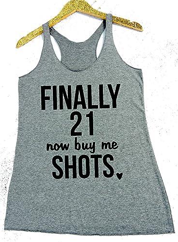 Finally 21 Now Buy Me Shots Racerback Tank Top 21st Birthday Shirt
