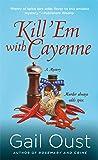 Kill 'Em with Cayenne: A Mystery (Spice Shop Mystery Series)