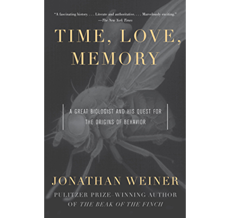 Amazon Com Time Love Memory A Great Biologist And His Quest For The Origins Of Behavior Ebook Weiner Jonathan Kindle Store