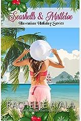 Seashells & Mistletoe (Hawaiian Holiday Book 2) Kindle Edition