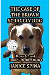 The Case of the Brown Scraggly Dog (Davey & Derek Junior Detectives Series Book 4) Kindle Edition