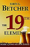 The 19th Element (James Becker Suspense/Thriller Series) (English Edition)