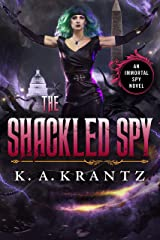 The Shackled Spy (The Immortal Spy Book 6) Kindle Edition