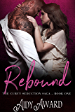 Rebound (Curvy Seduction Saga Book 1) (English Edition)