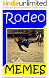 Memes: Hilarious Rodeo Memes - Cowboys and Cowgirls, LOL Memes (English Edition)