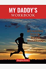 """My Daddy's Workbook: """"Running Your Race"""" Kindle Edition"""