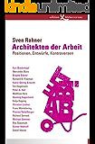 Architekten der Arbeit: Positionen, Entwürfe, Kontroversen