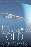 The Andromedan Fold: An explosive intergalactic space opera adventure (The Fold Book 2)