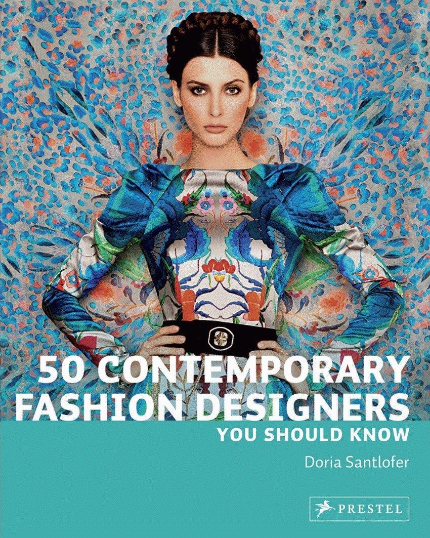 50 Contemporary Fashion Designers You Should Know 50 You Should Know Santlofer Doria 9783791347134 Amazon Com Books