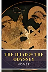 The Iliad & The Odyssey Kindle Edition
