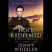 HOPE REDEEMED: A SPANISH NOVELLA (Of Gold & Blood Book 6)