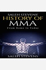 Saleh Stevens' History of MMA: From Rome to Today Audible Audiobook