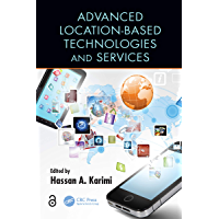 Advanced Location-Based Technologies and Services (English Edition)