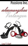 Passions Inc. - Erbarmungsloses Verlangen (German Edition)